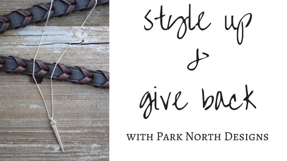 Style Up & Give Back with Park NorthDesigns